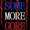 SomeMoreGore