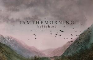 iamthemorningbelighted