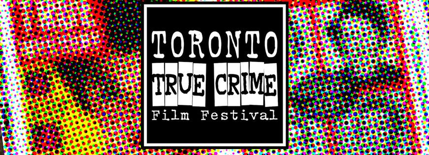 Toronto True Crime Film Festival Logo